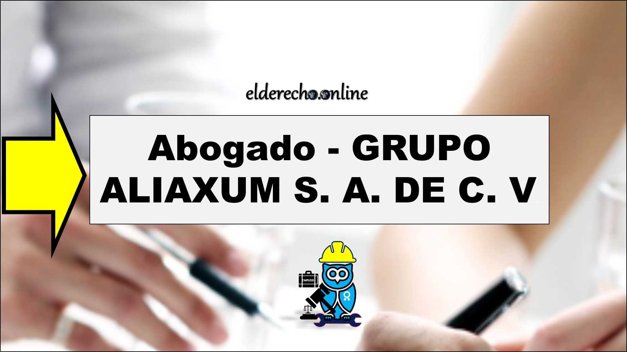 Photo of Abogado – GRUPO ALIAXUM S. A. DE C. V.