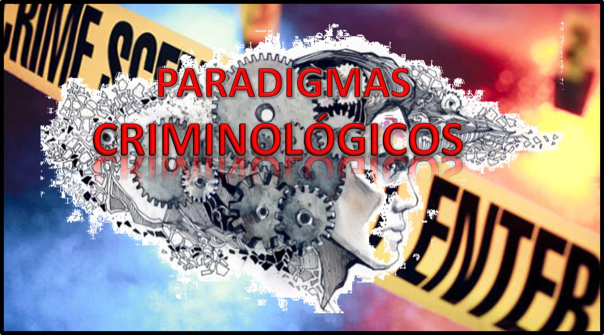 Photo of Paradigmas Criminológicos