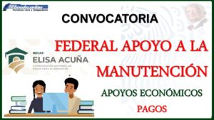 Beca Federal Apoyo a la Manutención: Requisitos y Registro