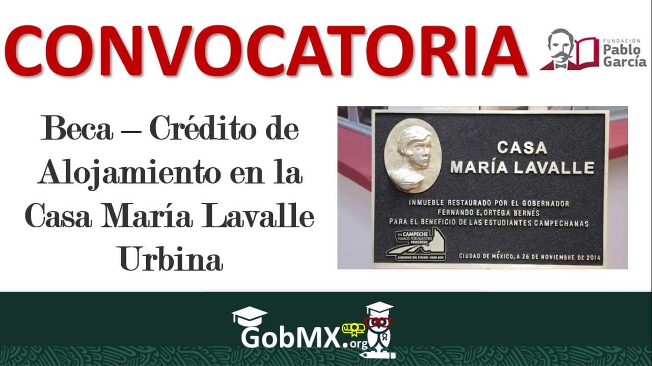 Beca-Crédito de Alojamiento en la Casa María Lavalle Urbana