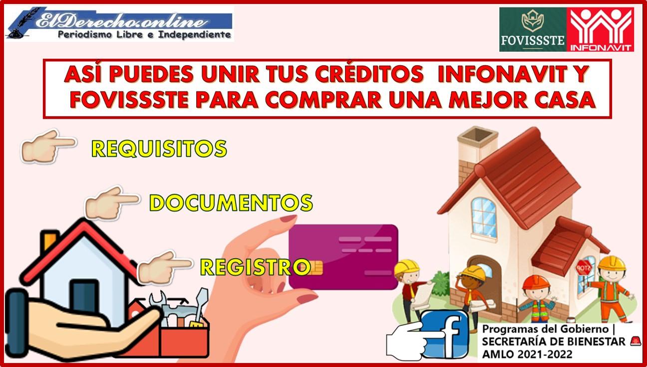 Así puedes unir tus créditos Infonavit y Fovissste 2021-2022 para comprar una mejor casa